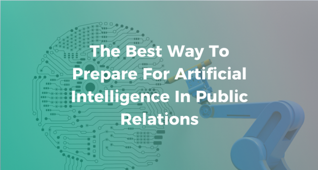 the-best-way-to-prepare-for-artificial-intelligence-in-public-relations